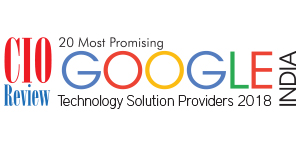20 Most Promising Google Technology Solution Providers – 2018